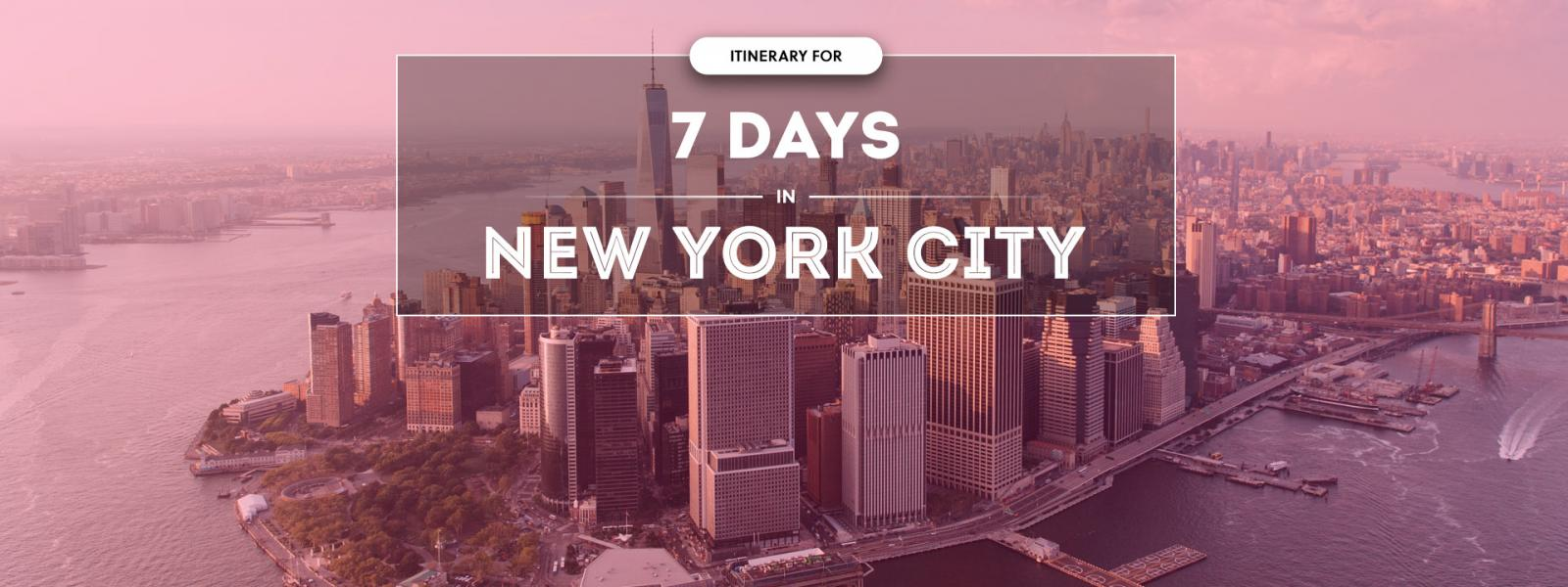 ▷ The Ultimate 7 Day New York Itinerary 2019 | With Maps